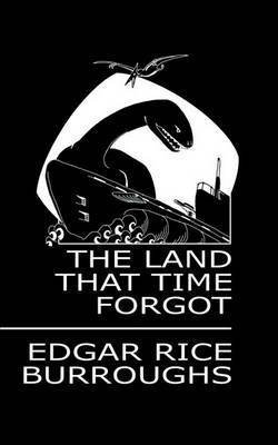 The Land That Time Forgot by Edgar , Rice Burroughs