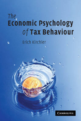 The Economic Psychology of Tax Behaviour by Erich Kirchler