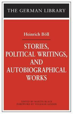 Stories, Political Writings and Autobiographical Works by Heinrich Boll