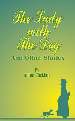 The Lady with the Dog: And Other Stories by Anton Pavlovich Chekhov image