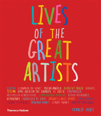 Lives of the Great Artists by Charlie Ayres image