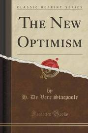 The New Optimism (Classic Reprint) by H De Vere Stacpoole