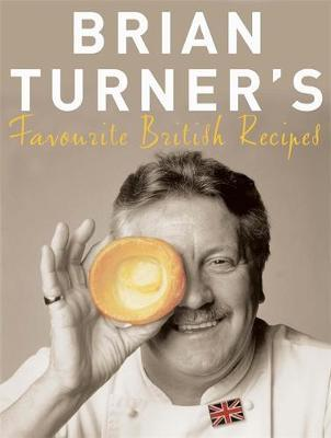 Brian Turner's Favourite British Recipes by Brian Turner image