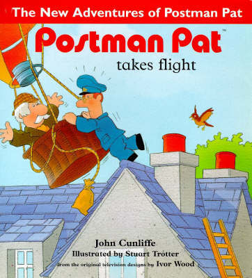 Postman Pat Takes Flight by John Cunliffe