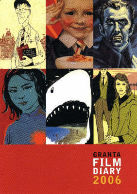 Granta Film Diary 2006: Books That Inspired Great Films image