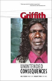 Griffith Review 16: Unintended Consequences by Julianne Schultz image