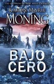 Bajo Cero by Karen Marie Moning