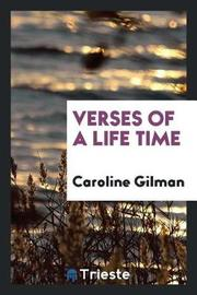 Verses of a Life Time by Caroline Gilman image
