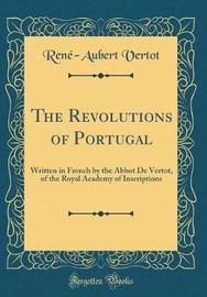 The Revolutions of Portugal by Rene-Aubert Vertot image