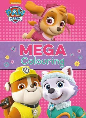 Nickelodeon PAW Patrol Mega Colouring by Parragon Books Ltd