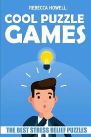 Cool Puzzle Games by Rebecca Howell