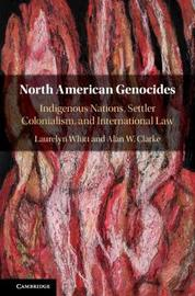 North American Genocides by Laurelyn Whitt