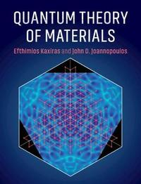 Quantum Theory of Materials by Efthimios Kaxiras