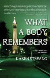 What A Body Remembers by Karen Stefano