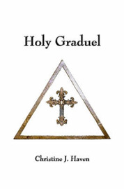 Holy Graduel by Christine J. Haven image