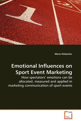 Emotional Influences on Sport Event Marketing by Maria Kiebacher image