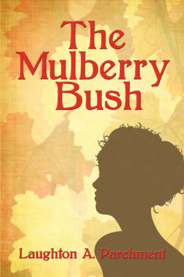 The Mulberry Bush by Laughton A. Parchment image