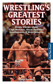 Wrestling's Greatest Stories by Colin Burnett