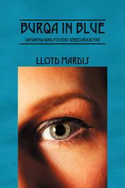 Burqa in Blue: Samantha King Mystery Series Book Five by Lloyd Mardis image