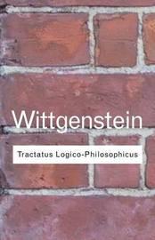 Tractatus Logico-Philosophicus by Ludwig Wittgenstein