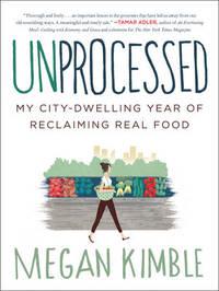 Unprocessed by Megan Kimble