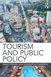 Tourism and Public Policy by James Kennell image