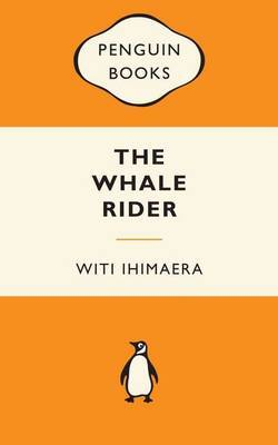 The Whale Rider (Popular Penguins - NZ) by Witi Ihimaera