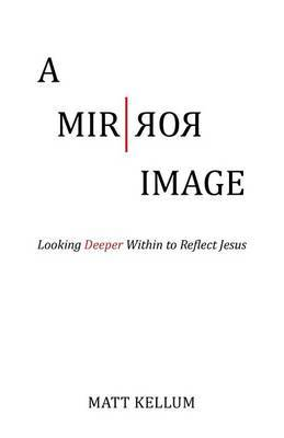 A Mirror Image by Matt Kellum