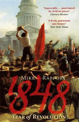 1848: Year Of Revolution by Mike Rapport