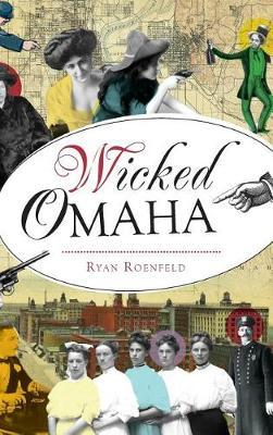 Wicked Omaha by Ryan Roenfeld