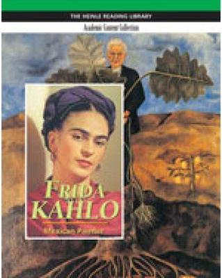 Frida Kahlo: Heinle Reading Library, Academic Content Collection by Kristen Woronoff