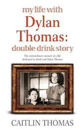 My Life With Dylan Thomas by Caitlin Thomas image