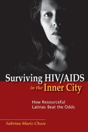 Surviving HIV/AIDS in the Inner City by Sabrina Marie Chase