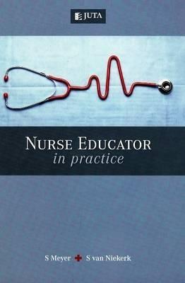 Nurse educator in practice by Salome Meyer