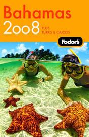 Fodor's Bahamas: 2008 by Fodor Travel Publications