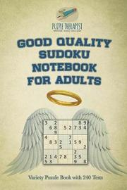 Good Quality Sudoku Notebook for Adults Variety Puzzle Book with 240 Tests by Puzzle Therapist