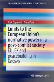 Limits to the European Union's Normative Power in a Post-conflict Society by Rok Zupancic
