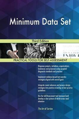 Minimum Data Set Third Edition by Gerardus Blokdyk