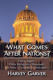 What Comes After Nations? by Harvey Garver image
