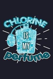 Chlorine Is My Perfume by Uab Kidkis image