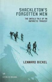 Shackleton's Forgotten Men by Lennard Bickel