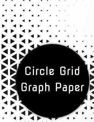 Circle Grid Graph Paper by Exposition Design Press