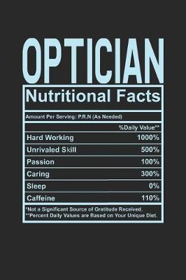 Optician Nutritional Facts by Dennex Publishing