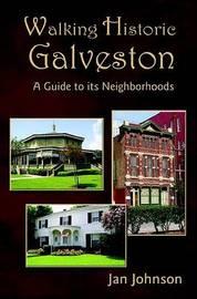 Walking Historic Galveston by Jan Johnson