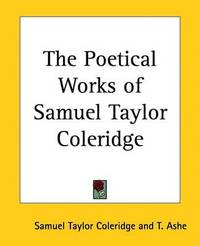The Poetical Works of Samuel Taylor Coleridge by Samuel Taylor Coleridge
