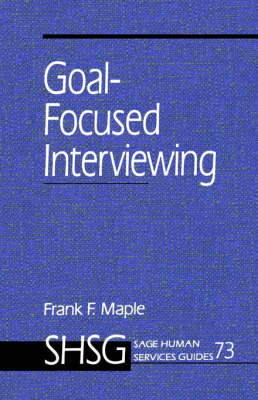 Goal Focused Interviewing by Frank Maple