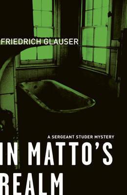 In Matto's Realm by Fredrich Glauser
