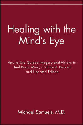 Healing with the Mind's Eye by Michael Samuels