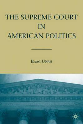 The Supreme Court in American Politics by Isaac Unah image