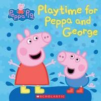 Play Time for Peppa and George (Peppa Pig) by Meredith Rusu